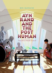 Cover Ayn Rand and the Posthuman