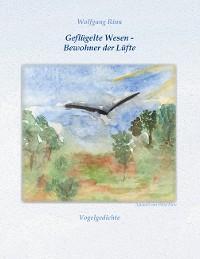 Cover Geflügelte Wesen - Bewohner der Lüfte