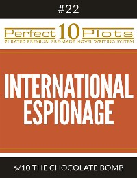 "Cover Perfect 10 International Espionage Plots #22-6 ""THE CHOCOLATE BOMB"""