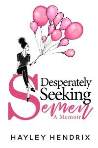 Cover Desperately Seeking Semen