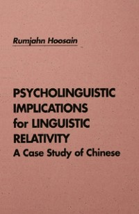 Cover Psycholinguistic Implications for Linguistic Relativity