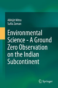 Cover Environmental Science - A Ground Zero Observation on the Indian Subcontinent