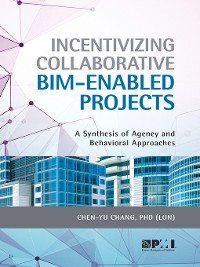 Cover Incentivizing Collaborative BIM-Enabled Projects