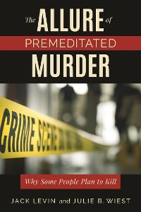 Cover The Allure of Premeditated Murder