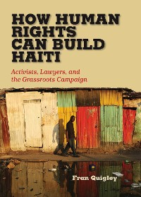 Cover How Human Rights Can Build Haiti