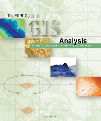Cover The ESRI Guide to GIS Analysis, Volume 1