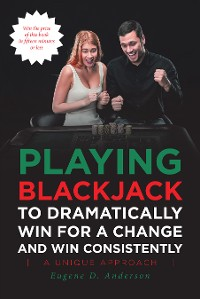 Cover Playing Blackjack To Dramatically Win For A Change and Win Consistently