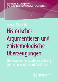 Cover Historisches Argumentieren und epistemologische Überzeugungen