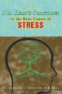Cover Dr. Herb's Solutions to the Root Causes of Stress
