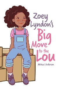 Cover Zoey Lyndon's Big Move to the Lou