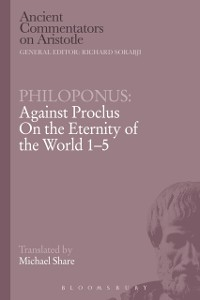 Cover Philoponus: Against Proclus On the Eternity of the World 1-5