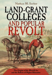Cover Land-Grant Colleges and Popular Revolt