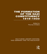Cover Formation of the Nazi Constituency 1919-1933 (RLE Nazi Germany & Holocaust)