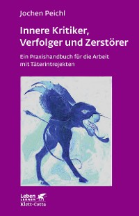 Cover Innere Kritiker, Verfolger und Zerstörer
