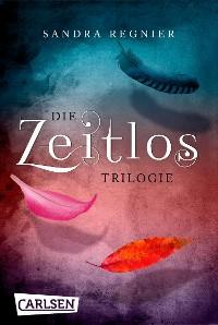 Cover Die Zeitlos-Trilogie: Band 1 bis 3 als E-Box
