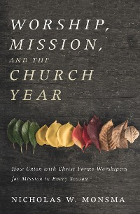 Cover Worship, Mission, and the Church Year