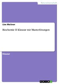 Cover Biochemie II Klausur mit Musterlösungen