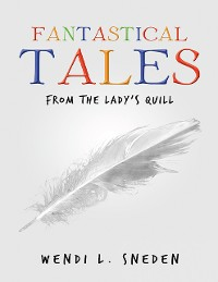 Cover Fantastical Tales: From the Lady's Quill