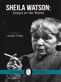 Cover Sheila Watson: Essays on Her Works