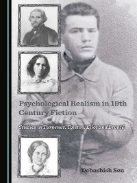 Cover Psychological Realism in 19th Century Fiction: Studies in Turgenev, Tolstoy, Eliot and Brontë