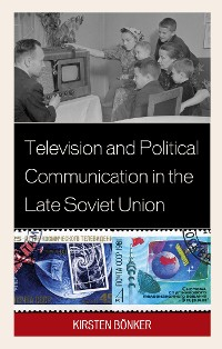Cover Television and Political Communication in the Late Soviet Union
