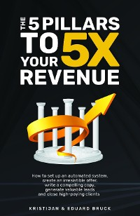 Cover The 5 Pillars to 5X Your Revenue