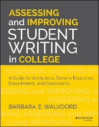 Cover Assessing and Improving Student Writing in College