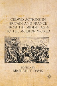Cover Crowd Actions in Britain and France from the Middle Ages to the Modern World