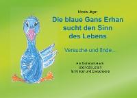 Cover Die blaue Gans Erhan sucht den Sinn des Lebens