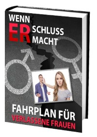 Cover Wenn ER Schluss macht - Fahrplan für verlassene Frauen