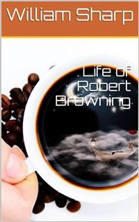 Cover Life of Robert Browning