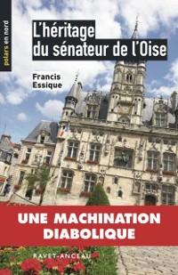Cover L'heritage du senateur de l'Oise