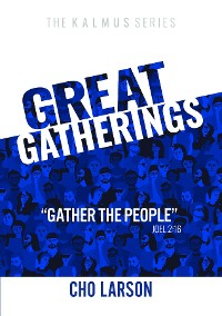 "Cover Great Gatherings: ""Gather the People"" (Joel 2"