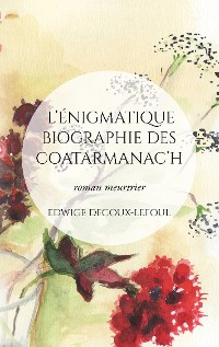 Cover L'énigmatique biographie des Coatarmanac'h