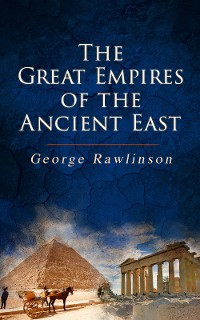 Cover The Great Empires of the Ancient East