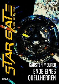 Cover STAR GATE - DAS ORIGINAL, Band 6: ENDE EINES QUELLHERREN