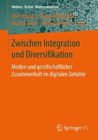 Cover Zwischen Integration und Diversifikation