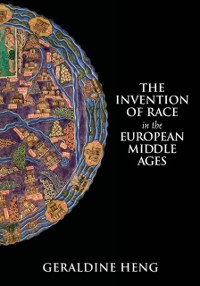 Cover Invention of Race in the European Middle Ages