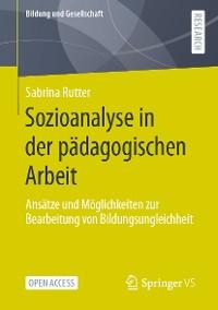 Cover Sozioanalyse in der pädagogischen Arbeit