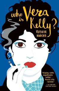 Cover Who Is Vera Kelly? (A Vera Kelly  Story)