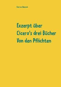 Cover Exzerpt über Cicero's drei Bücher Von den Pflichten von Raphael Kühner