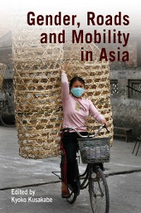 Cover Gender, Roads, and Mobility in Asia