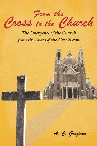 Cover From the Cross to the Church