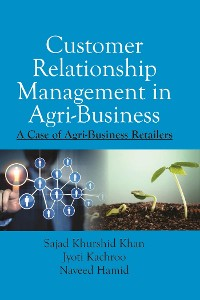 Cover Customer Relationship Management In Agri-Business: A Case Of Agri-Business Retailers