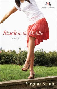 Cover Stuck in the Middle (Sister-to-Sister Book #1)