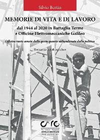 Cover Memorie di vita e lavoro dal 1944 al 2020 in Battaglia Terme e Officine Elettromeccaniche Galileo