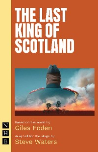 Cover The Last King of Scotland (NHB Modern Plays)