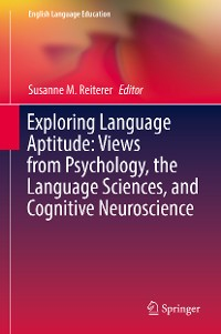 Cover Exploring Language Aptitude: Views from Psychology, the Language Sciences, and Cognitive Neuroscience