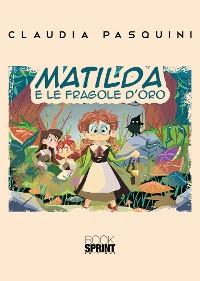 Cover Matilda e le fragole d'oro