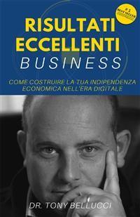 Cover Risultati Eccellenti Business - Come costruire la tua indipendenza economica nell'era digitale